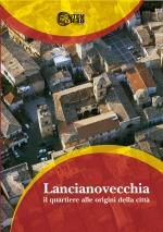 LANCIANOVECCHIA, il quartiere alle origini della città